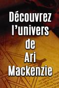Découvrez l'univers de Ari Mackenzie
